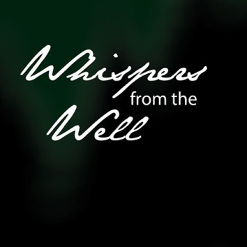 whispers from the well
